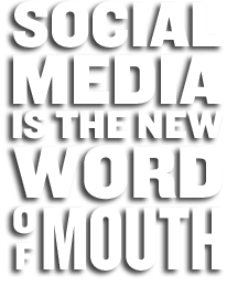 Social Media is the New Word of Mouth